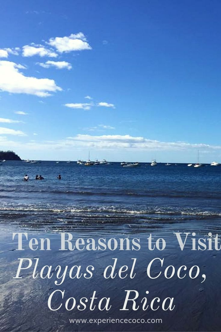 10 Reasons To Visit Playas del Coco, Costa Rica // travel // Central America