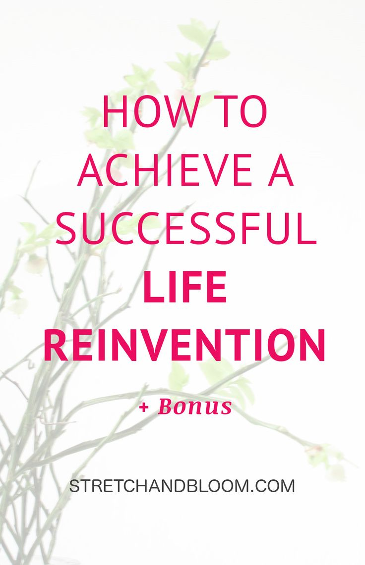 Feeling unfulfulled? Climbed the wrong ladder? This article gives you some key steps to reinvention a life you'll love.