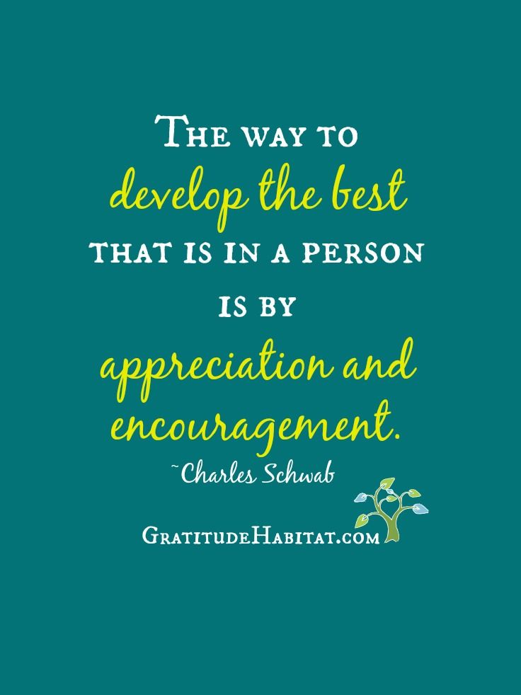Appreciation and encouragement works. http://www ...