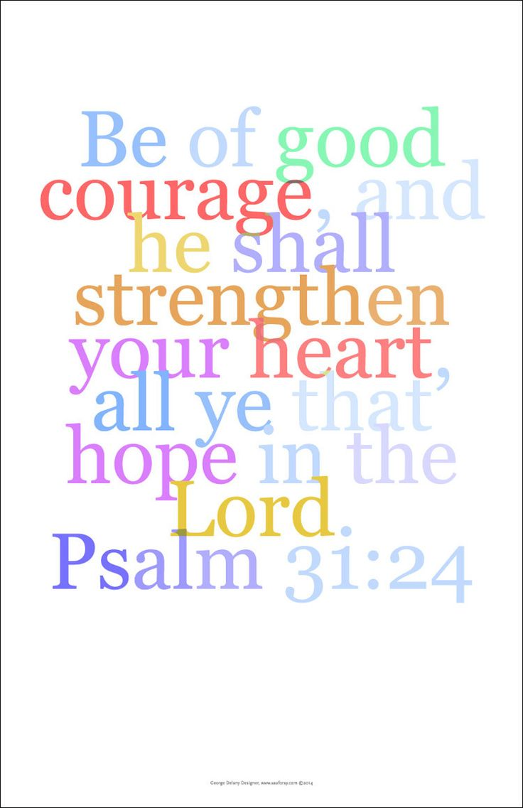 """Bible Wall Art 34, Psalm 31:24 """"Be of good courage and he shall strengthen your heart.."""""""