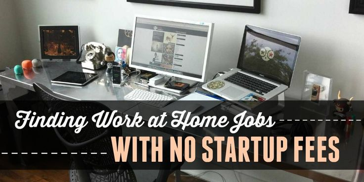 Learn about a variety of work at home jobs with no startup fees. Keep an eye out for work at home scams as you persue your job search. There seems to be..