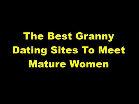 Best Granny Dating Sites  - Top Granny Sites To Meet Grannies