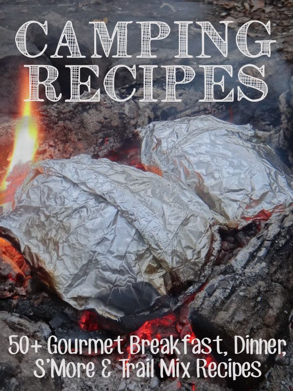 50+ camping recipes -- especially love these foil packet ideas.