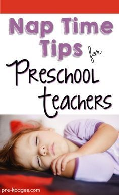 Nap Time Tips for Preschool Teachers. Is nap time a struggle in your preschool classroom? What can you do about the non-nappers? Join Deborah Stewart of Teach Preschool as she shares her expert tips for making nap time a success! - Pre-K Pages