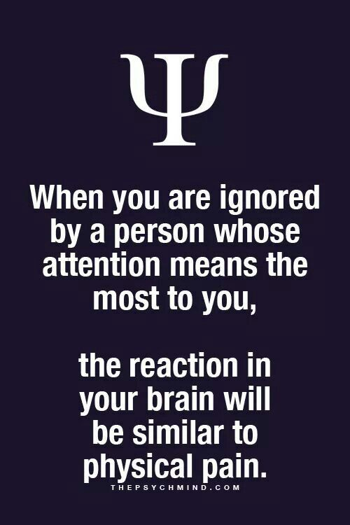 When you ignore me. I feel pain. Like a lump inside my throat