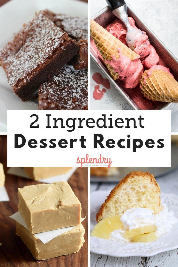 The Best 2 Ingredient Desserts Dessert Ingredients 2 Ingredient Desserts Desserts