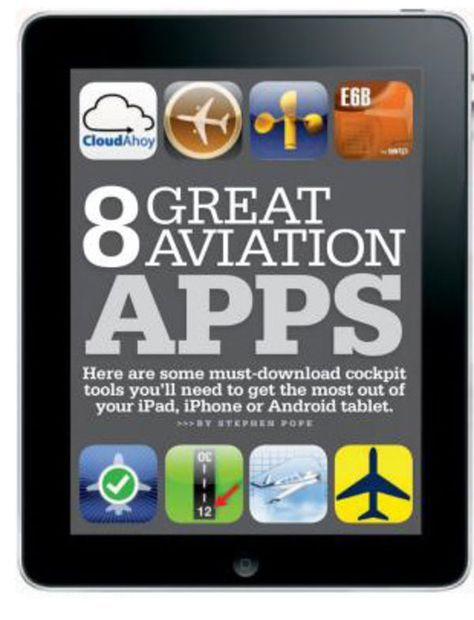 Here are some must-download aviation apps you'll need to get the most out of your iPad, iPhone or Android tablet.