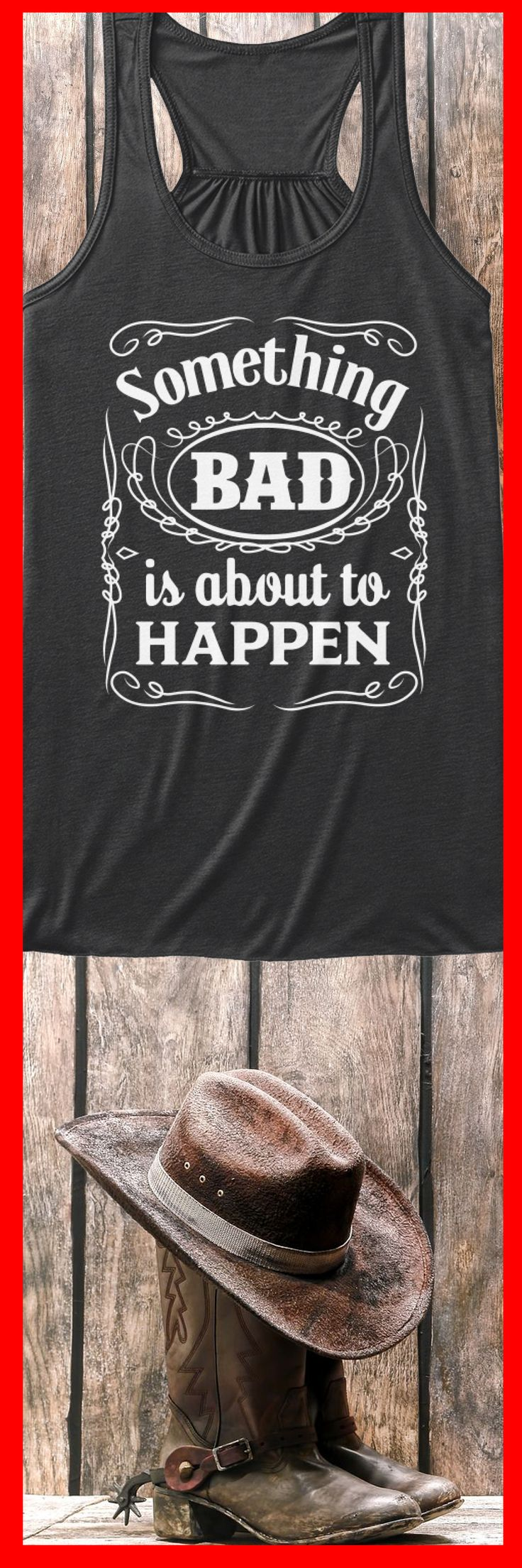 Something Bad Is About To Happen tank.  Click image for more colors and styles.  Ends soon!