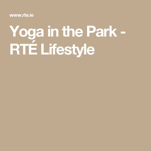 Yoga in the Park - RTÉ Lifestyle