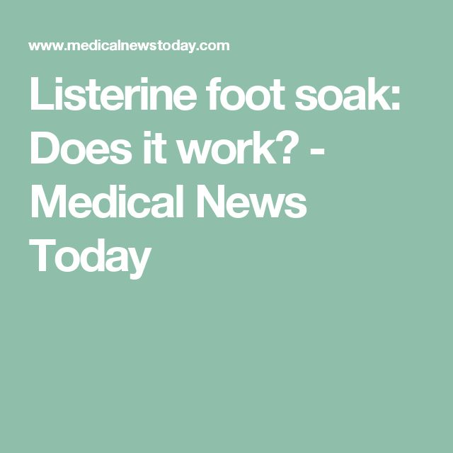 Listerine foot soak: Does it work? - Medical News Today