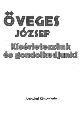 Kiserletezzunk es gondolkodjunk(oveges jozsef)(borito nelkul) 1999