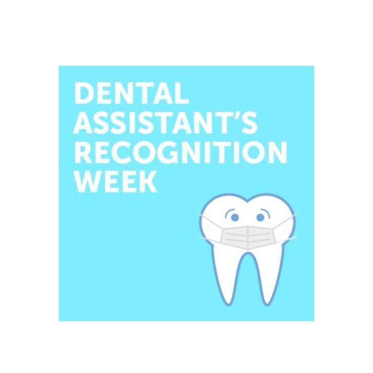 Happy Dental Assistants Recognition Week!