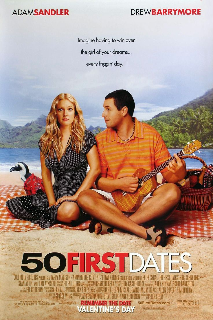 50 First Dates - my favorite romantic comedy. The passion to try and have someone fall in love with you for the first time everyday.