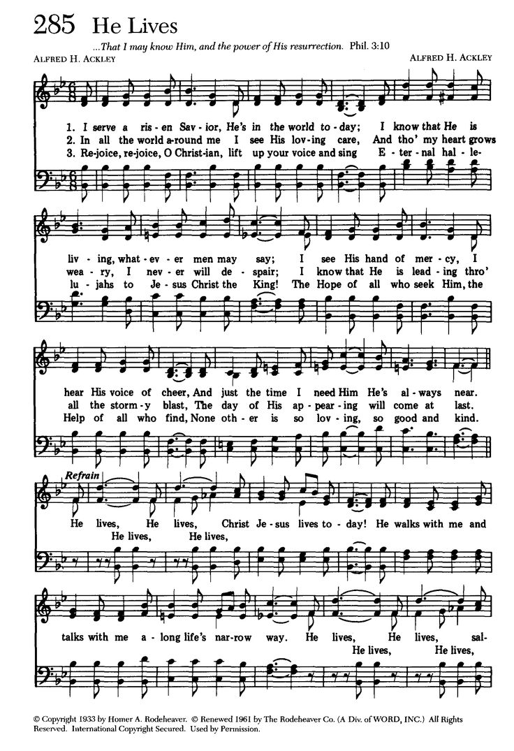 "He Lives! high (1767×2582) - appears to still be under copyright - remainder of chorus is: ""salvation to impart! You ask me how I know He lives? He lives within my heart."