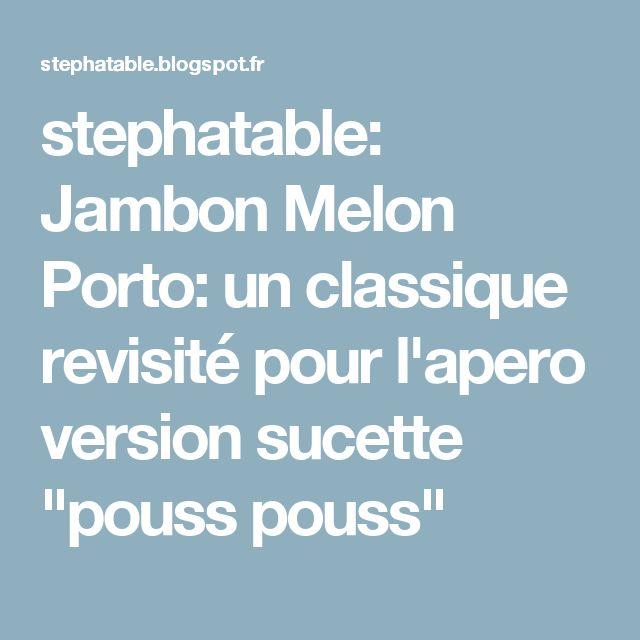"""stephatable: Jambon Melon Porto: un classique revisité pour l'apero version sucette """"pouss pouss"""""""