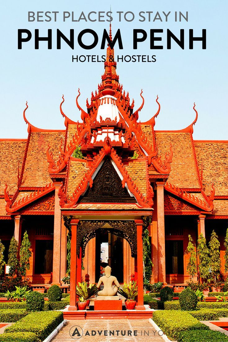 Best Places to Stay in Phnom Penh
