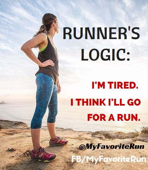 Runner's Logic: I'm tired, I think I'll go for a RUN