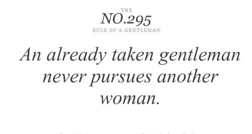 """The NO.295 Rule Of A Gentleman""  [source: Bits of Truth... all quotes .02419  http://bitsotruth.blogspot.com/#]  'h4d' 120801"
