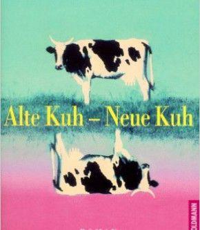 Alte Kuh – Neue Kuh