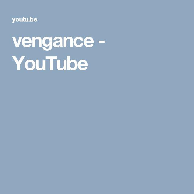vengance - YouTube