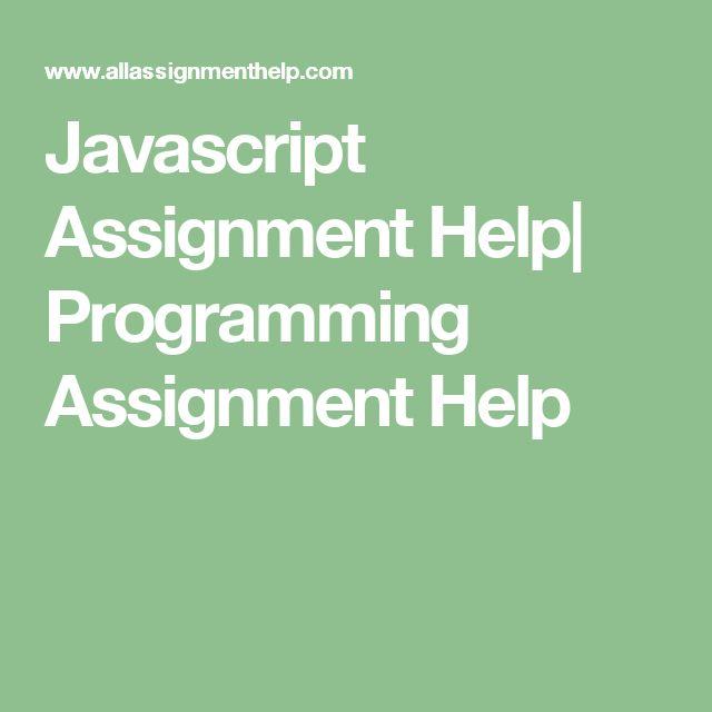 Javascript Assignment Help| Programming Assignment Help