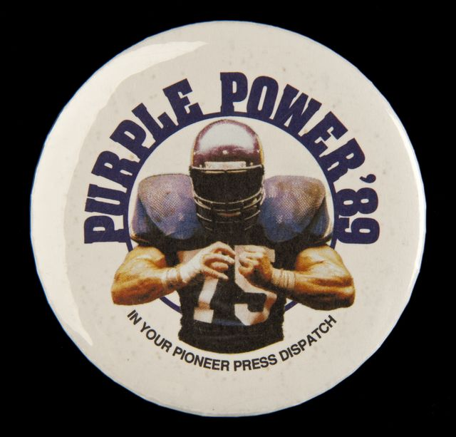 Minnesota Vikings booster button, 1989. Advertised by the St. Paul Pioneer Press Dispatch. Minnesota Historical Society 3D Objects Collection.