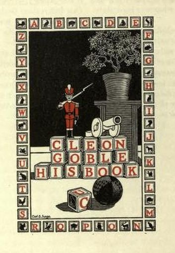 """bookplate for Cleon Goble ...""""His Book"""" and other words & frame of image spelled out in alphabet blocks"""