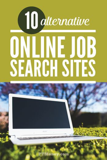 Are you looking for a job? If the usual online job search sites aren't working for you, check out PT's list of 10 alternatives. There may be a different site that you've never heard of that will hold the key for your new job. http://ptmoney.com/online-job-search-sites/
