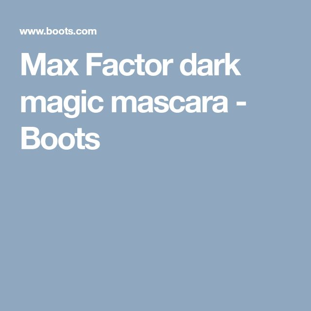 Max Factor dark magic mascara - Boots