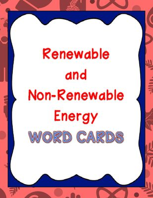 Renewable/Non-Renewable Energy Word Cards from Kids Get It on TeachersNotebook.com (12 pages)
