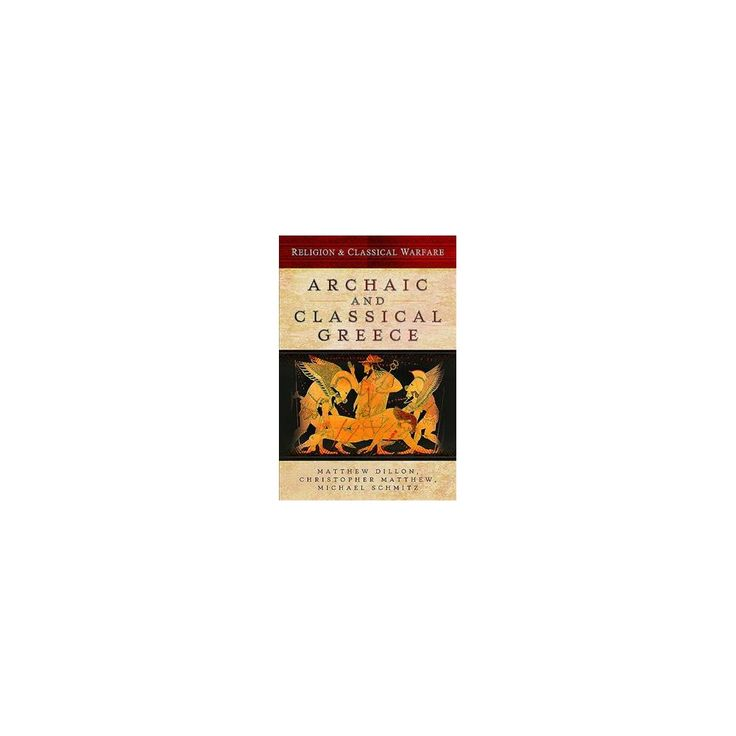 Religion & Classical Warfare : Archaic and Classical Greece (Hardcover) (Matthew Dillon & Christopher