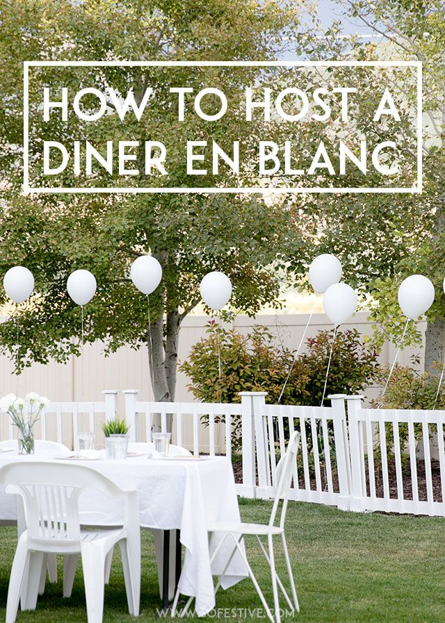 How-to-Host-a-Diner-en-Blanc - in case you can't make it to the grand event, have one at home!