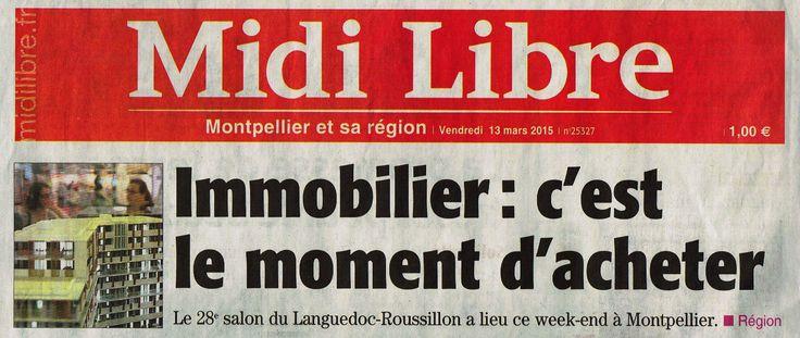#Montpellier #immobilier Superbe une du quotidien MIDI LIBRE du 13 mars 2015 ! A l'occasion du SALON IMMOBILIER 2015 110 exposants dont 34 promoteurs pour l'immobilier neuf hors maisons individuelles.