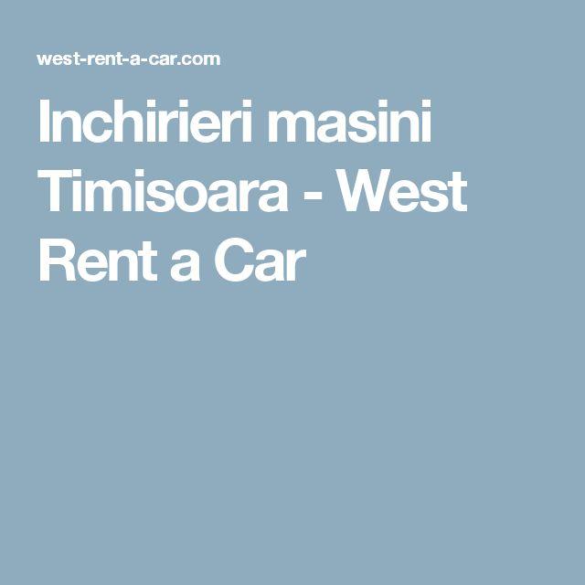 Inchirieri masini Timisoara - West Rent a Car
