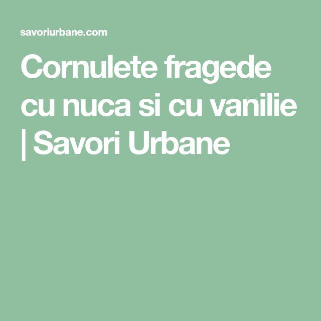 Cornulete fragede cu nuca si cu vanilie   Savori Urbane