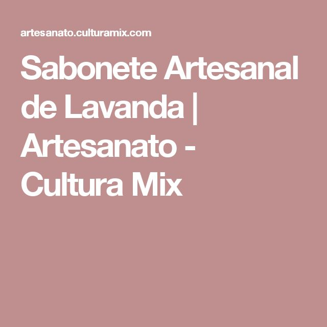 Sabonete Artesanal de Lavanda | Artesanato - Cultura Mix