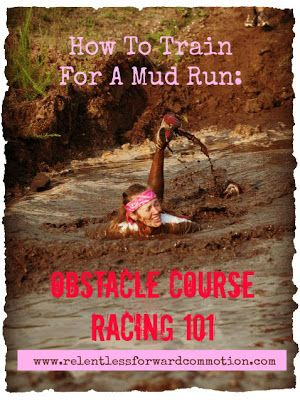 How to Train For A Mud Run: Obstacle Course Racing 101