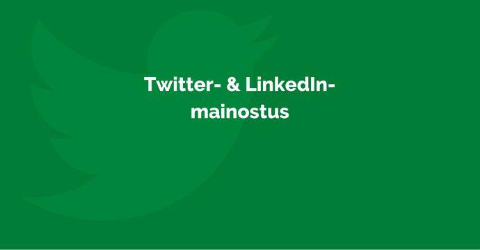 KANNATTAAKO MAINOSTAA TWITTERISSÄ TAI LINKEDINISSÄ? #SOME #Twitter #LinkedIn #mainonta #yritys #markkinointi