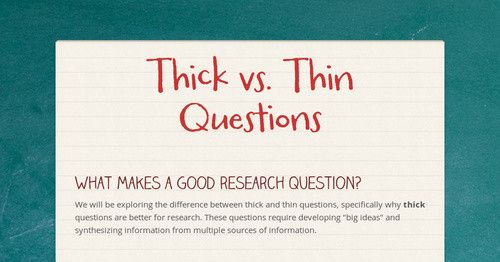 What makes a good research question? We will be exploring the difference between thick and thin questions, specifically why thick...