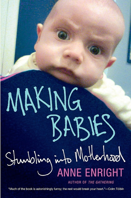 **not as good as i'd hoped, but some bits were right on!: Making Babies, Worth Reading, Babies, Anneenright, Books Worth, Book Review, Motherhood