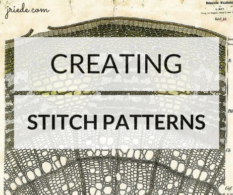 Creating Stitch Patterns from Scratch (& written instructions) / JR