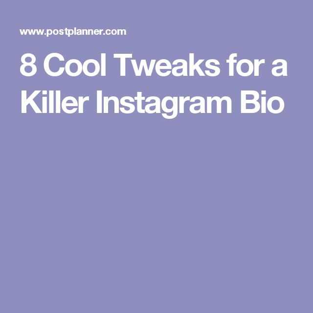 8 Cool Tweaks for a Killer Instagram Bio