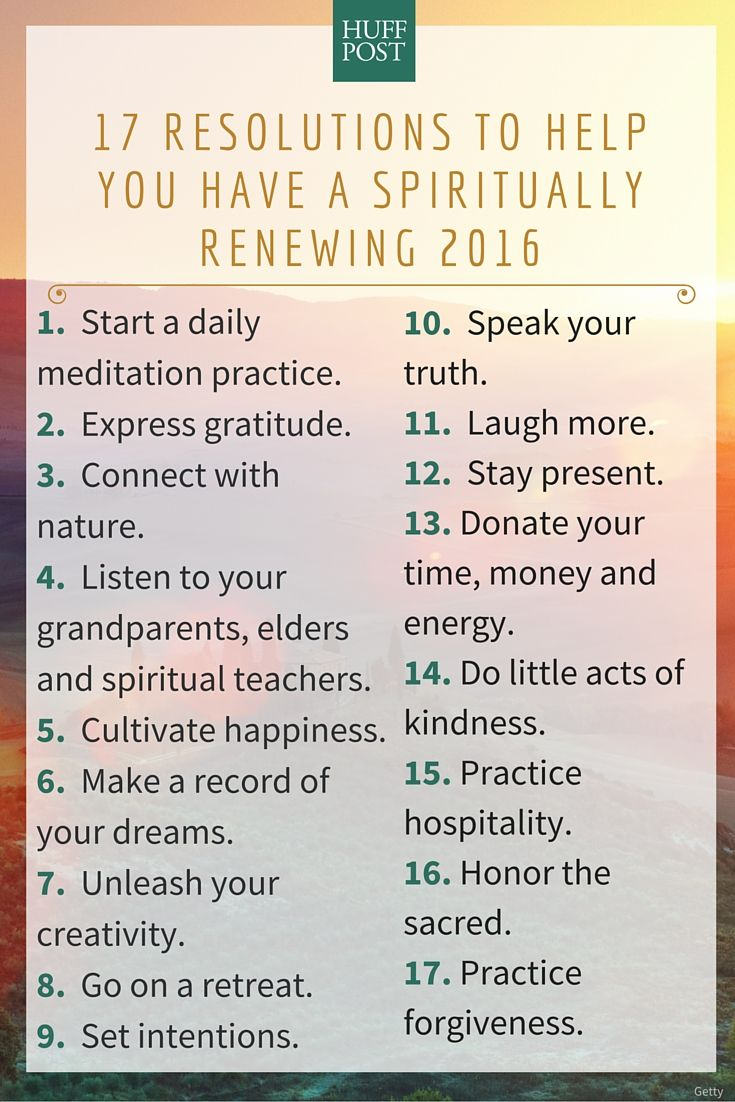 As the new year dawns, it's time to set some intentions for what you hope to accomplish in the months ahead. Instead of taking on daunting new diets or exercise regimens, start with some resolutions that will nourish your spirit, instead.