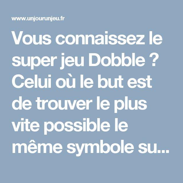Vous connaissez le super jeu Dobble ? Celui où le but est de trouver le plus vite possible le même symbole sur 2 cartes différentes ?    Et bien sachez qu'il y a peu de temps, quelqu'un