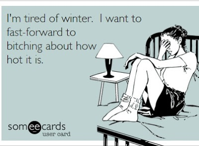 """""""I'm tired of winter. I want to fast-forward..."""""""