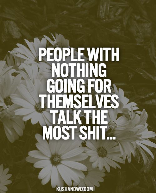 Truth! Especially the white trash joker & her friends who are so bored with their own lives they need to follow mine!!! Talkin shit makes them feel important.... that's as close to being as cool as ME as they will ever get!!