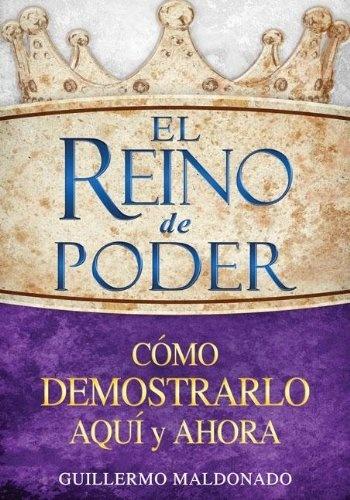 El Reino de Poder Como Demostrarlo Aqui y Ahora de Guillermo Maldonado, http://www.amazon.es/gp/product/1603748032/ref=cm_sw_r_pi_alp_-k.wrb0FWMVCQ