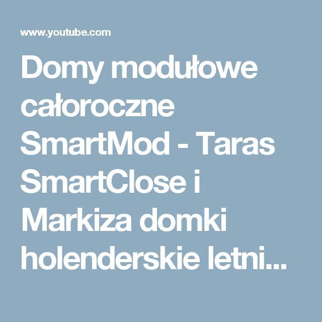 Domy modułowe całoroczne SmartMod - Taras SmartClose i Markiza domki holenderskie letniskowe - YouTube