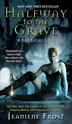 Halfway to the Grave (Night Huntress #1) by Jeanine Frost