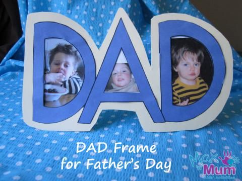 Preschool Crafts for Kids*: Father's Day DAD Picture Frame Craft